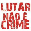 Lutar Não e Crime 2