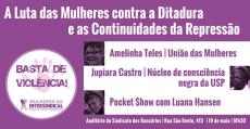 Debate 19/05: A luta das mulheres contra a ditadura e as continuidades da repressão
