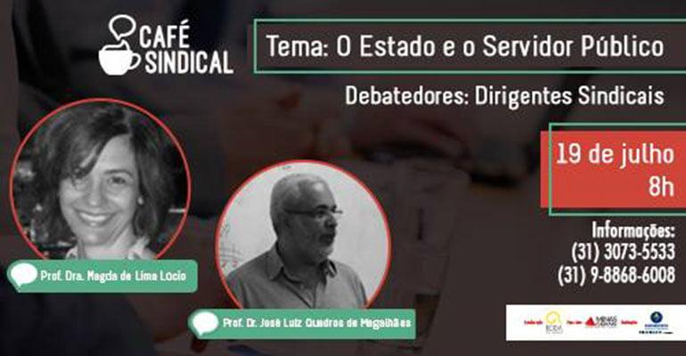 """Café Sindical realiza o debate """"O Estado e o Servidor Público"""""""