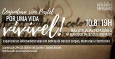 Conjuntura com Pastel: Por UMA VIDA Vivível (10-08, em BH)
