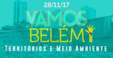 Vamos! Sem medo de mudar o Brasil: Belém > Territórios e Meio Ambiente 28/10