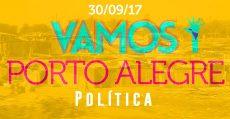 Vamos! Sem medo de mudar o Brasil: Porto Alegre > Política 30/09