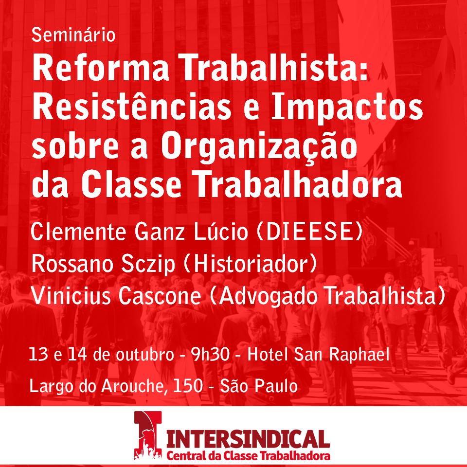 Seminário Reforma Trabalhista Resistências e Impactos sobre a Organização da Classe Trabalhadora 1