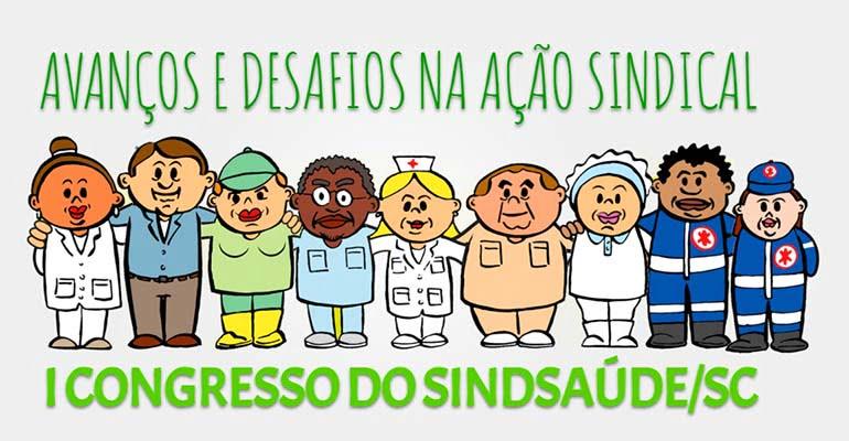 I Congresso do SindSaúde-SC começa hoje!