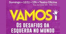 Desafios da Esquerda no Mundo: próximo debate do 'Vamos' em São Paulo