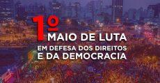 1º de Maio em defesa dos direitos e da democracia | INTERSINDICAL