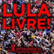 Resolução: Em Defesa da Democracia: LULA LIVRE! | INTERSINDICAL