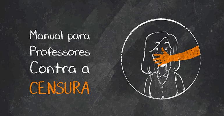 Entidades lançam 'Manual de defesa para professores contra a censura'