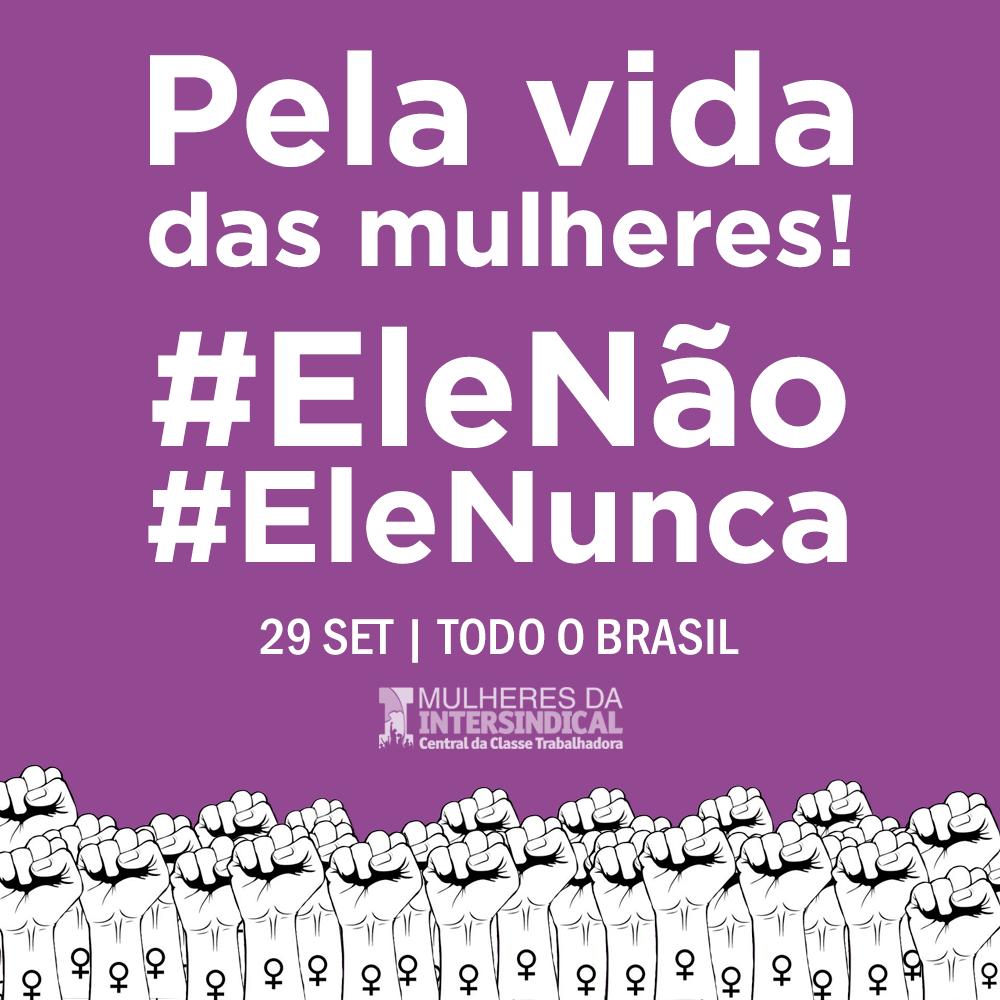 Ele não, elenao, elenão mulheres contra Bolsonaro