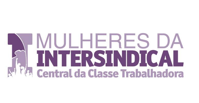 II Encontro de Mulheres da Intersindical Central da Classe Trabalhadora