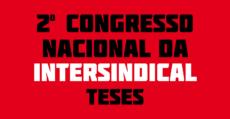 teses 2º congresso nacional da intersindical