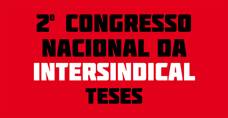 teses 2º congresso nacional da intersindical